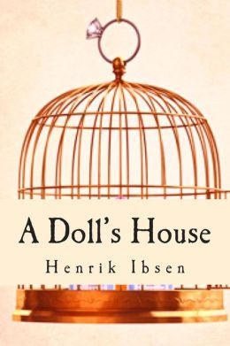 an analysis of the womans struggle for independence in a doll house a play by henrik ibsen The role of woman and gender representation in a doll's house  in the play a doll's house by henrik ibsen, the female characters are confined to the societal .